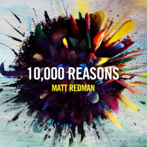 Matt-Redman-10000-Reasons-300x300